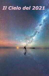 Il cielo del 2021, a cura di Coelum astronomia